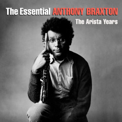 The Essential Anthony Braxton - The Arista Years - Anthony Braxton