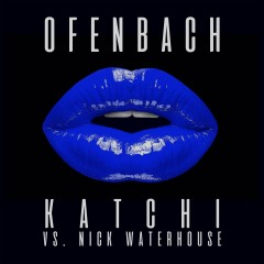 Katchi (Ofenbach vs. Nick Waterhouse) [Remixes] - EP - Ofenbach, Nick Waterhouse