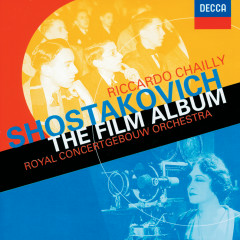 Shostakovich: The Film Album - Excerpts from Hamlet / The Counterplan etc. - Royal Concertgebouw Orchestra, Riccardo Chailly