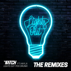 Lights Out (Too Drunk) [feat. Hayla] [The Remixes]
