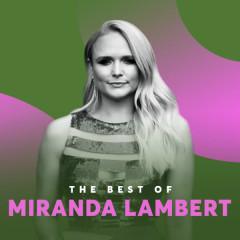Những Bài Hát Hay Nhất Của Miranda Lambert