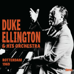 Rotterdam 1969 (Live) - Duke Ellington & His Orchestra