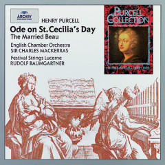 Purcell: Ode on St. Cecilia's Day; The Married Beau - Festival Strings Lucerne, Rudolf Baumgartner, English Chamber Orchestra, Sir Charles Mackerras