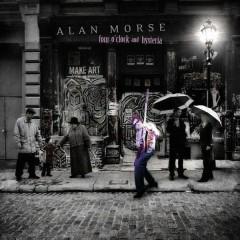 Four O'clock and Hysteria - Alan Morse