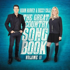 The Great Country Songbook, Vol. II - Adam Harvey, Beccy Cole