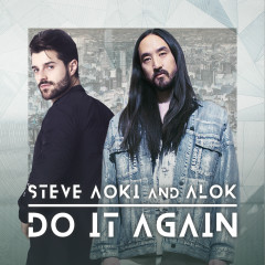 Do It Again - Steve Aoki, Alok