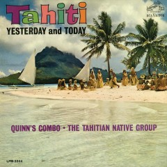 Tahiti Yesterday and Today - Quinn's Combo, The Tahitian Native Group