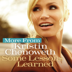 More from Some Lessons Learned - Kristin Chenoweth