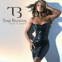 Make My Heart [Remixes Part 2] - Toni Braxton
