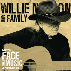 Let's Face The Music And Dance - Willie Nelson