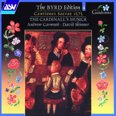 Byrd: Cantiones Sacrae 1575 - The Cardinall's Musick, Andrew Carwood, David Skinner