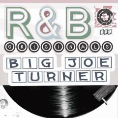 Big Joe Turner: R & B Originals - Big Joe Turner
