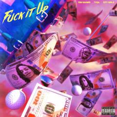 Fuck It Up (feat. City Girls & Tyga) - YBN Nahmir, Tyga, City Girls