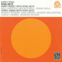 Early Stan - Stan Getz, Jimmy Raney, Terry Gibbs