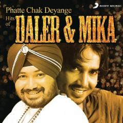 Phatte Chak Deyange - Daler Mehndi, Mika Singh