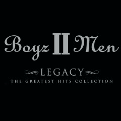 Legacy: The Greatest Hits Collection (Deluxe Edition) - Boyz II Men