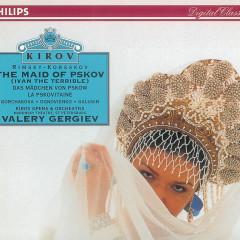 Rimsky-Korsakov: The Maid of Pskov - Galina Gorchakova, Vladimir Ognovenko, Vladimir Galusin, Chorus of the Kirov Opera, St. Petersburg, Orchestra of the Kirov Opera, St. Petersburg