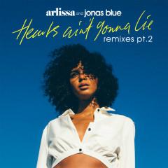 Hearts Ain't Gonna Lie (Remixes, Pt. 2) - Arlissa, Jonas Blue