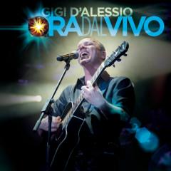 Ora Dal Vivo - Gigi D'Alessio