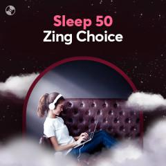 Sleep 50: Zing Choice - Kevin Kern, Yiruma, Isaac Shepard, Makiko Hirohashi