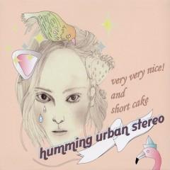 Very Very Nice! And Short Cake - Humming Urban Stereo