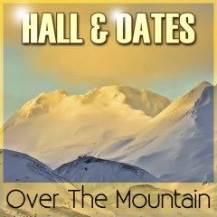 Over the Mountain - Hall & Oates