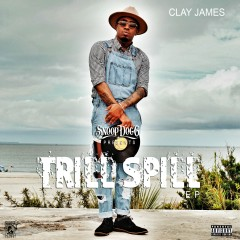 Trill Spill - Clay James