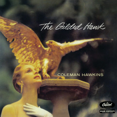The Gilded Hawk - Coleman Hawkins