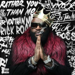 Rather You Than Me - Rick Ross