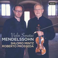 Mendelssohn: Violin Sonatas - Shlomo Mintz, Roberto Prosseda