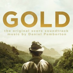 Gold: The Original Score Soundtrack - Daniel Pemberton