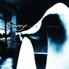 Mary Is Coming - Savoy