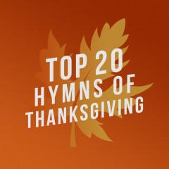 Top 20 Hymns of Thanksgiving - Lifeway Worship