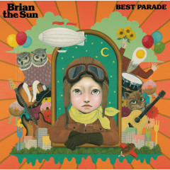 BEST PARADE - Brian the Sun
