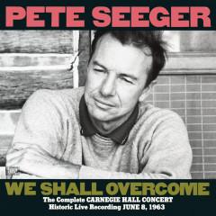 The Complete Carnegie Hall Concert, June 8, 1963 - Pete Seeger