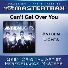 Can't Get Over You [Performance Tracks] - Anthem Lights