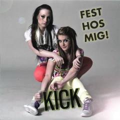 Fest hos mig (Remixes) - Kick.