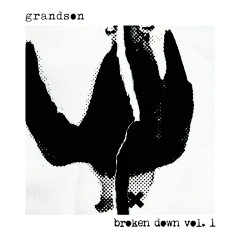 broken down vol. 1 - Grandson