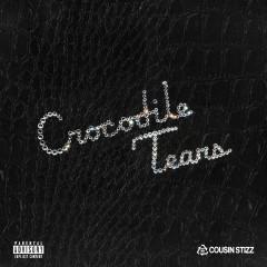 Crocodile Tears - Cousin Stizz