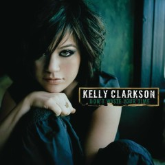 Don't Waste Your Time - Kelly Clarkson
