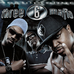 Most Known Unknown (Clean) - Three 6 Mafia