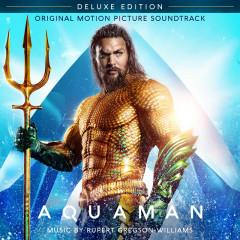 Aquaman (Original Motion Picture Soundtrack) [Deluxe Edition] - Rupert Gregson-Williams