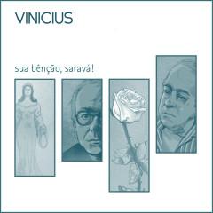Vinícius – Sua Bênção, Saravá! - Vinicius de Moraes