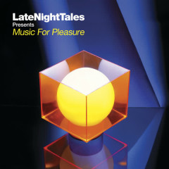 Late Night Tales: Music For Pleasure - Groove Armada