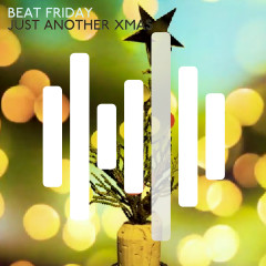 Just Another Xmas - Beat Friday