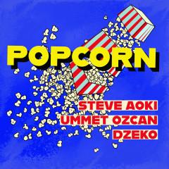 Popcorn - Steve Aoki, Ummet Ozcan, Dzeko