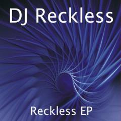 Reckless - EP - DJ Reckless