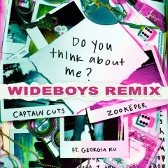 Do You Think About Me (Wideboys Remix) - Zookëper, Captain Cuts
