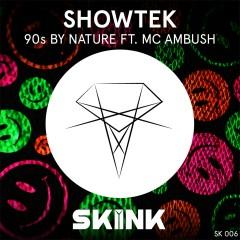 90s By Nature (feat. MC Ambush) - Showtek, MC Ambush
