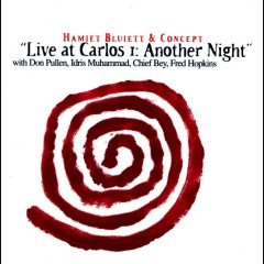 Live at Carlos I: Another Night (with Don Pullen, Idris Muhammad, Chief Bey & Fred Hopkins) - Hamiet Bluiett & Concept, Chief Bey, Don Pullen, Fred Hopkins, Idris Muhammad